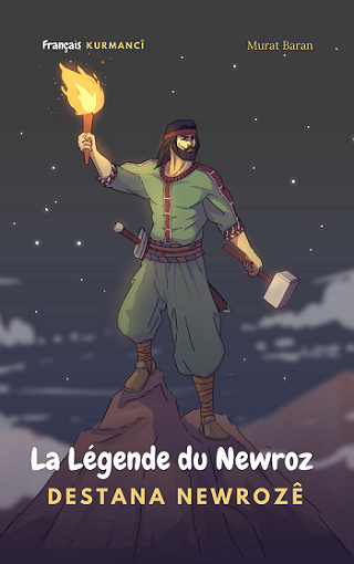 La Légende du Newroz-Destana Newrozê (Kurmandji)
