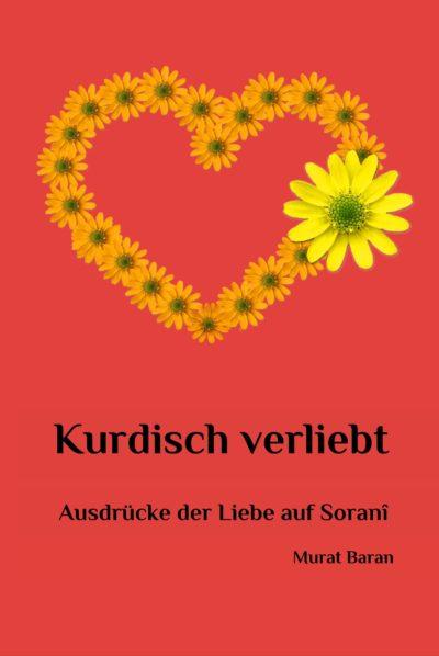 Kurdisch Verliebt: Ausdrücke der Liebe auf Soranî