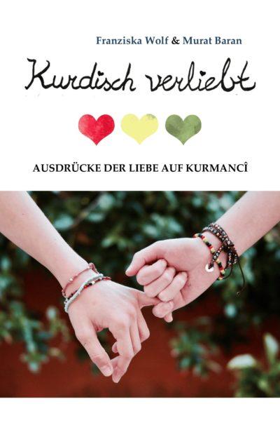 Kurdisch verliebt: Ausdrücke der Liebe auf Kurmancî
