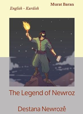 The Legend of Newroz – Destana Newrozê