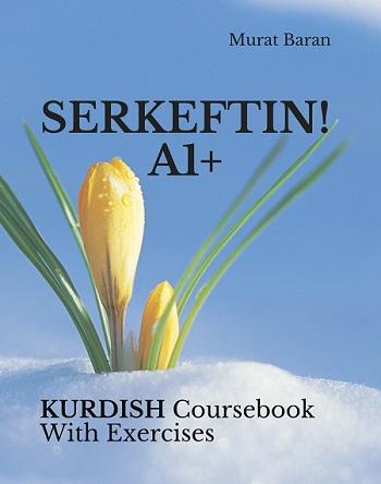 SERKEFTIN! A1+: Kurdish Course Book With Exercises