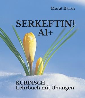 SERKEFTIN! A1+: KURDISCH Lehrbuch mit Übungen