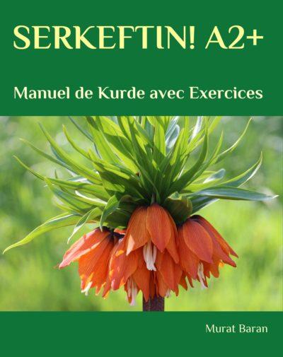 SERKEFTIN! A2+: Manuel de Kurde avec Exercices
