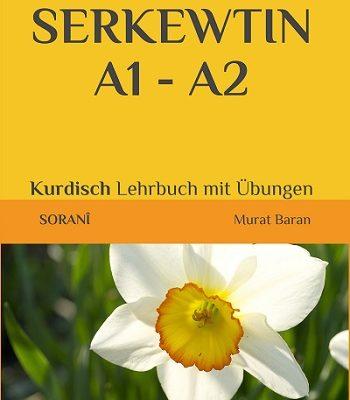 SERKEWTIN A1-A2: SORANI KURDISCH Lehrbuch mit Übungen